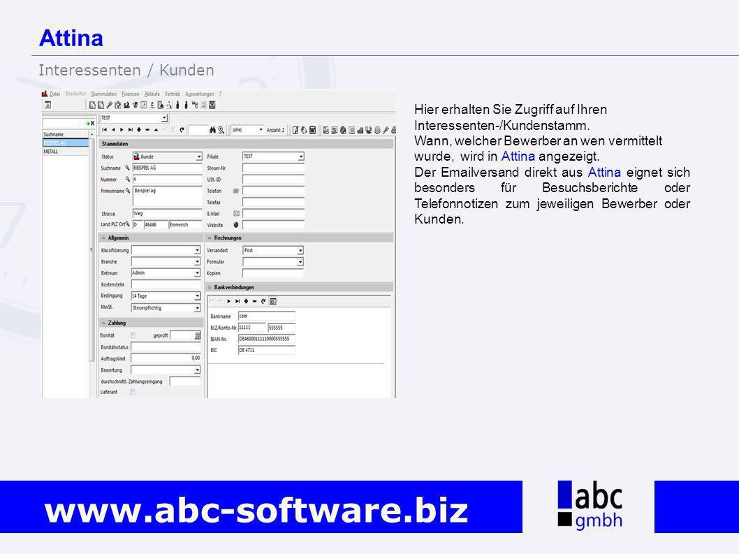 www.abc-software.biz Hier erhalten Sie Zugriff auf Ihren Interessenten-/Kundenstamm. Wann, welcher Bewerber an wen vermittelt wurde, wird in Attina an