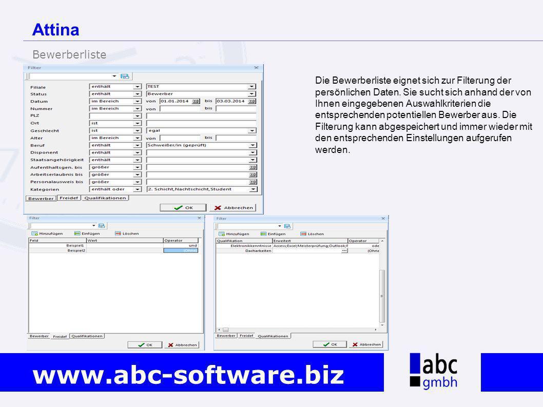 www.abc-software.biz Attina Die Bewerberliste eignet sich zur Filterung der persönlichen Daten. Sie sucht sich anhand der von Ihnen eingegebenen Auswa