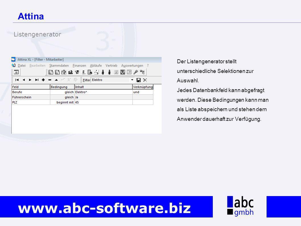 www.abc-software.biz Attina Der Listengenerator stellt unterschiedliche Selektionen zur Auswahl. Jedes Datenbankfeld kann abgefragt werden. Diese Bedi