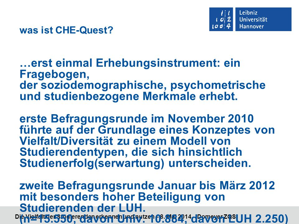 Die Vielfalt der Studierenden erkennen und nutzen – 8. Mai 2014 – Domeyer ZQS was ist CHE-Quest? …erst einmal Erhebungsinstrument: ein Fragebogen, der