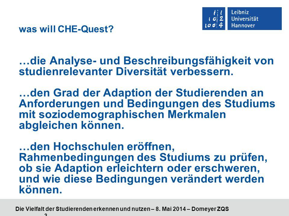 Die Vielfalt der Studierenden erkennen und nutzen – 8. Mai 2014 – Domeyer ZQS 3 was will CHE-Quest? …die Analyse- und Beschreibungsfähigkeit von studi