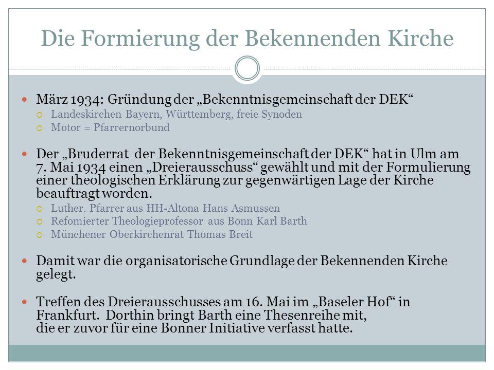 """Die Formierung der Bekennenden Kirche März 1934: Gründung der """"Bekenntnisgemeinschaft der DEK""""  Landeskirchen Bayern, Württemberg, freie Synoden  Mo"""