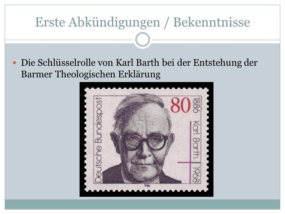 Erste Abkündigungen / Bekenntnisse Die Schlüsselrolle von Karl Barth bei der Entstehung der Barmer Theologischen Erklärung