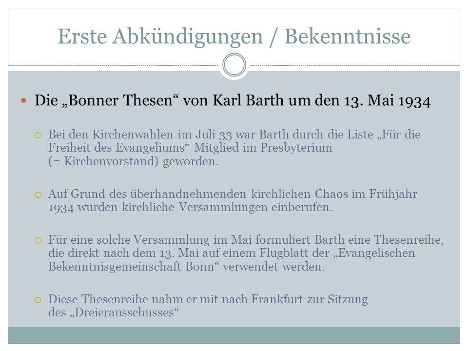 """Erste Abkündigungen / Bekenntnisse Die """"Bonner Thesen"""" von Karl Barth um den 13. Mai 1934  Bei den Kirchenwahlen im Juli 33 war Barth durch die Liste"""
