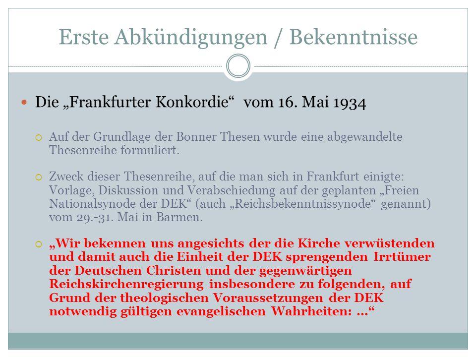"""Erste Abkündigungen / Bekenntnisse Die """"Frankfurter Konkordie"""" vom 16. Mai 1934  Auf der Grundlage der Bonner Thesen wurde eine abgewandelte Thesenre"""