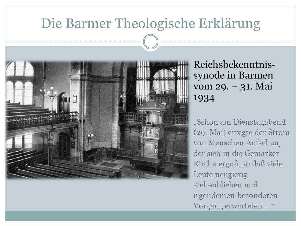 """Die Barmer Theologische Erklärung Reichsbekenntnis- synode in Barmen vom 29. – 31. Mai 1934 """"Schon am Dienstagabend (29. Mai) erregte der Strom von Me"""