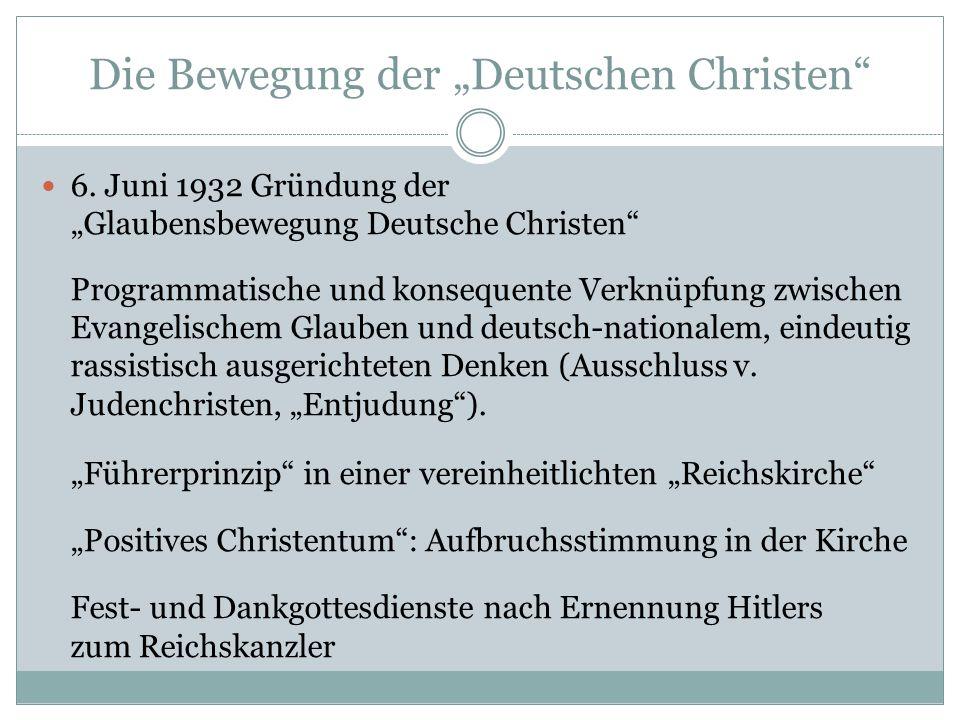 """Die Bewegung der """"Deutschen Christen"""" 6. Juni 1932 Gründung der """"Glaubensbewegung Deutsche Christen"""" Programmatische und konsequente Verknüpfung zwisc"""