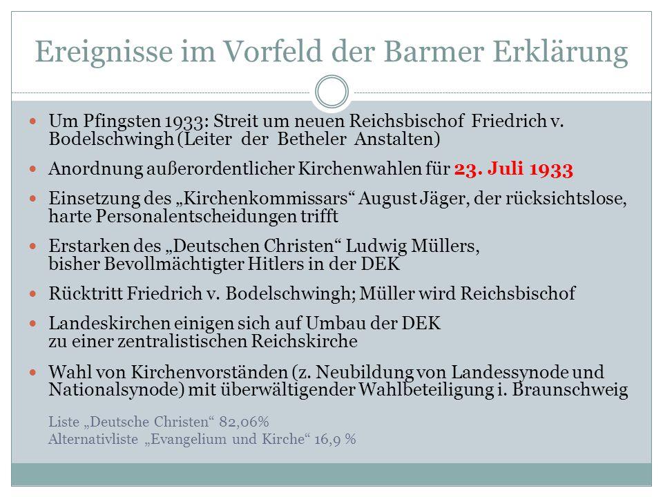 Ereignisse im Vorfeld der Barmer Erklärung Um Pfingsten 1933: Streit um neuen Reichsbischof Friedrich v. Bodelschwingh (Leiter der Betheler Anstalten)