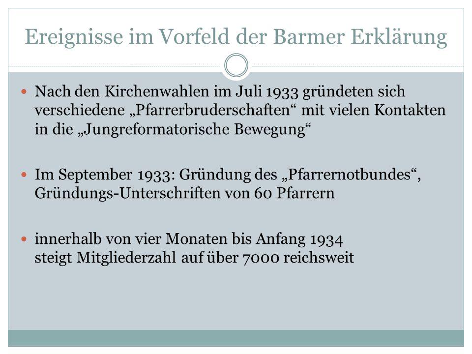"""Ereignisse im Vorfeld der Barmer Erklärung Nach den Kirchenwahlen im Juli 1933 gründeten sich verschiedene """"Pfarrerbruderschaften"""" mit vielen Kontakte"""