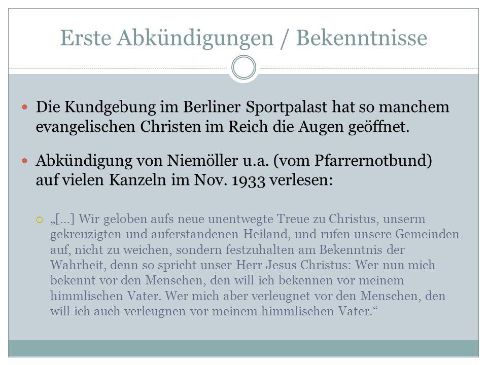 Erste Abkündigungen / Bekenntnisse Die Kundgebung im Berliner Sportpalast hat so manchem evangelischen Christen im Reich die Augen geöffnet. Abkündigu