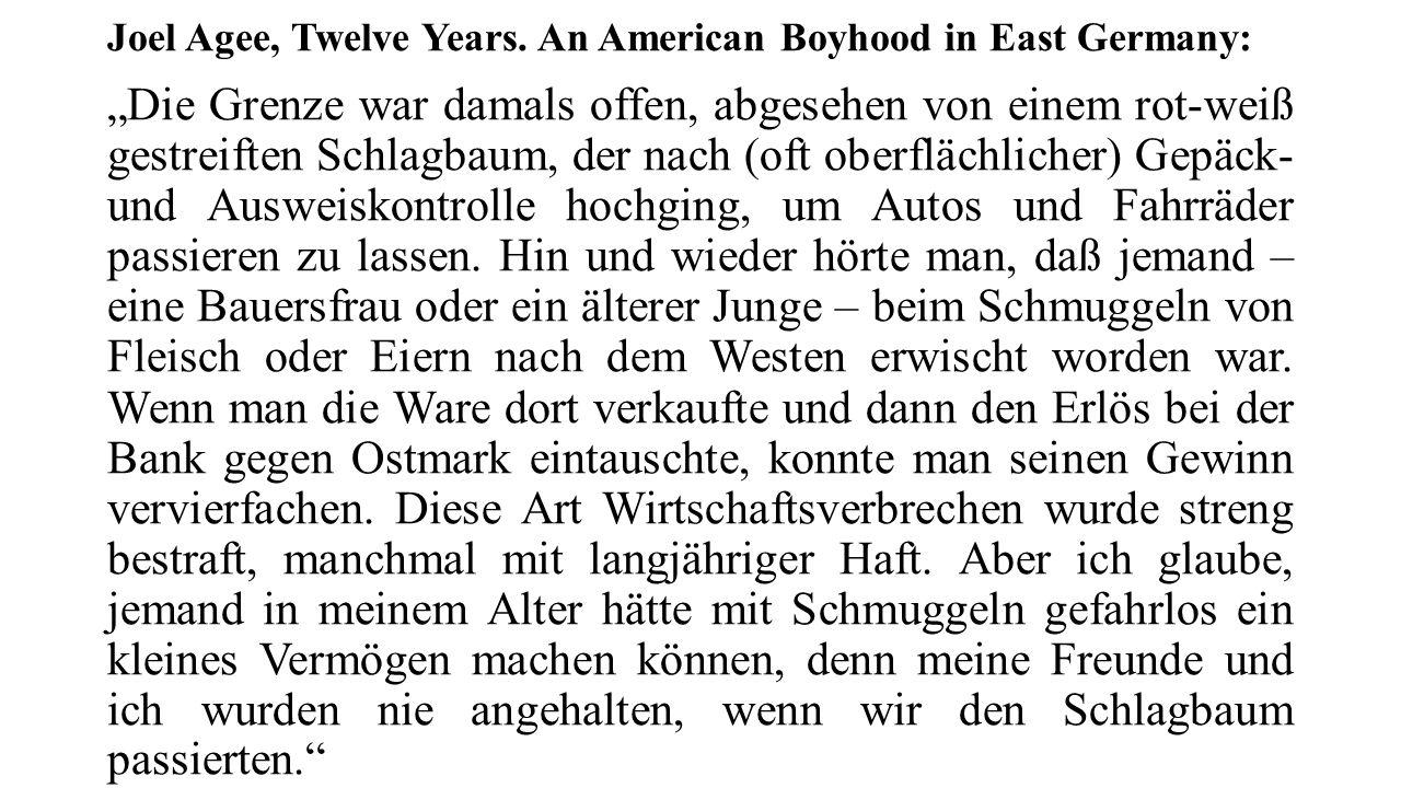 """Joel Agee, Twelve Years. An American Boyhood in East Germany: """"Die Grenze war damals offen, abgesehen von einem rot-weiß gestreiften Schlagbaum, der n"""