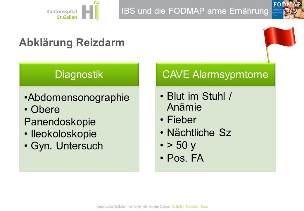 IBS und die FODMAP arme Ernährung Abklärung Reizdarm Diagnostik Abdomensonographie Obere Panendoskopie Ileokoloskopie Gyn. Untersuch CAVE Alarmsypmtom