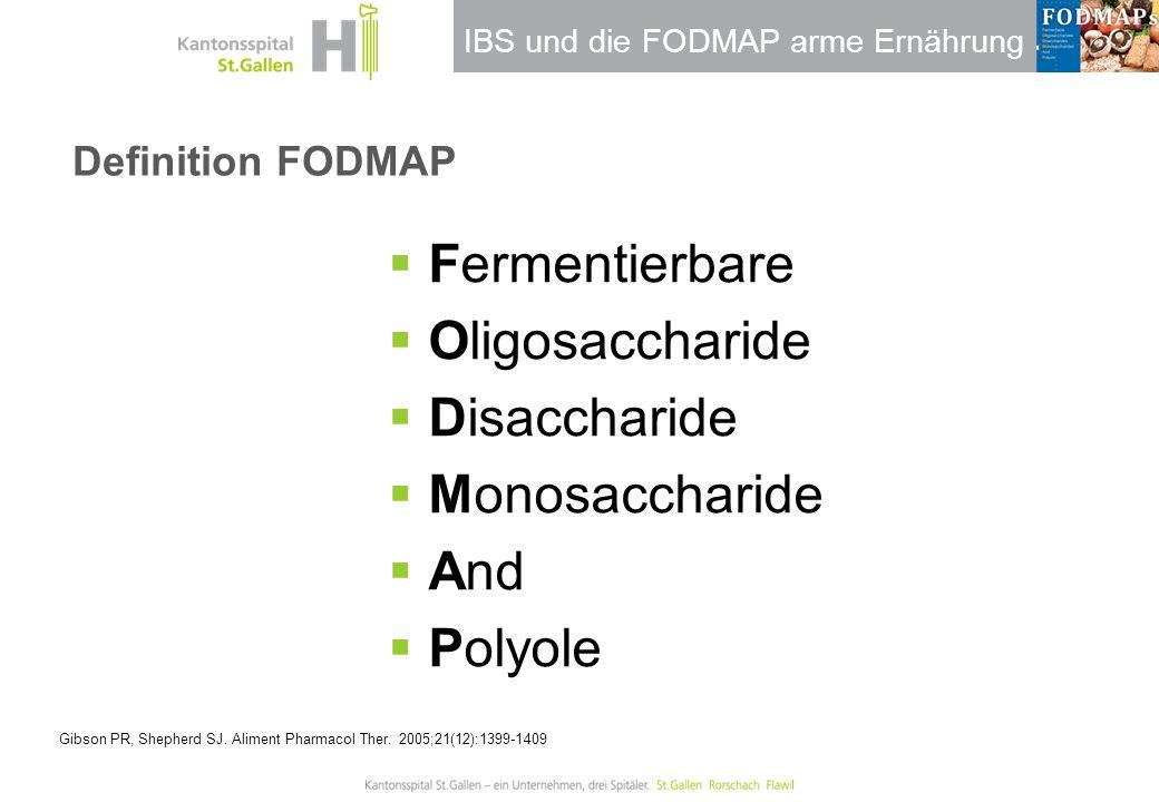 IBS und die FODMAP arme Ernährung Praktische Umsetzung FODMAP Konzept  Restriktionsphase: für mindestens zwei Monate soll auf FODMAP reiche Nahrungsmittel verzichtet werden  Falls keine Fructose- / Lactosemalabsorption besteht, muss nur auf die restlichen FODMAP reichen Nahrungsmittel verzichtet werden  Graduelle Reexposition FODMAP reicher Nahrungsmittel nach 2 Monaten:  Austestung individueller Toleranz The complete Low-FODMAP- Diet.