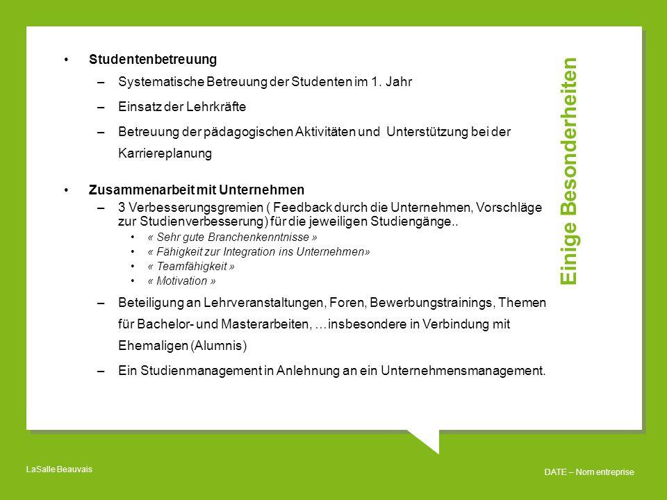 LaSalle Beauvais DATE – Nom entreprise Einige Besonderheiten Studentenbetreuung –Systematische Betreuung der Studenten im 1.
