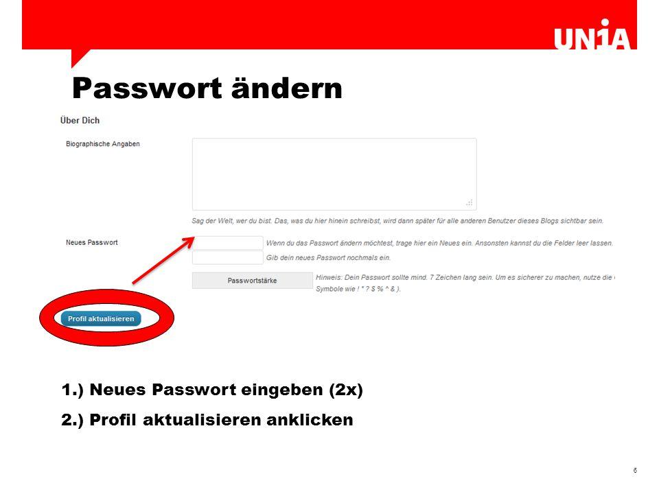 6 Passwort ändern 1.) Neues Passwort eingeben (2x) 2.) Profil aktualisieren anklicken