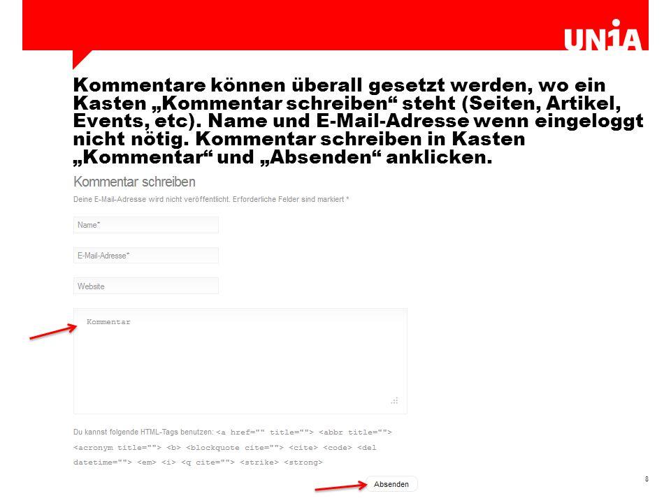 """8 Kommentare können überall gesetzt werden, wo ein Kasten """"Kommentar schreiben steht (Seiten, Artikel, Events, etc)."""