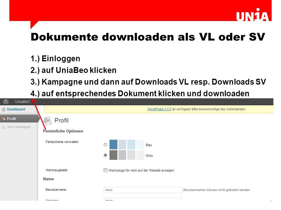 9 Dokumente downloaden als VL oder SV 1.) Einloggen 2.) auf UniaBeo klicken 3.) Kampagne und dann auf Downloads VL resp.