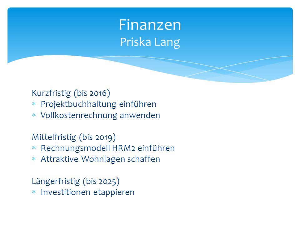 Kurzfristig (bis 2016)  Projektbuchhaltung einführen  Vollkostenrechnung anwenden Mittelfristig (bis 2019)  Rechnungsmodell HRM2 einführen  Attrak