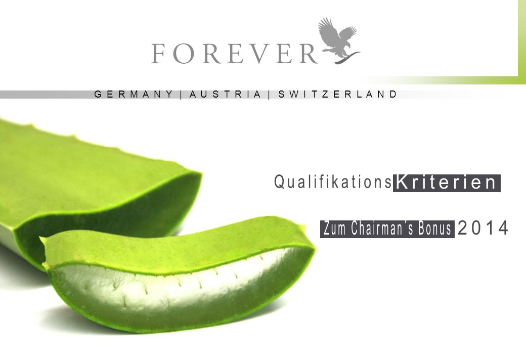 © FOREVER LIVING PRODUCTS GERMANY | AUSTRIA | SWITZERLAND I NTERNATIONALE B ARRIEREN .