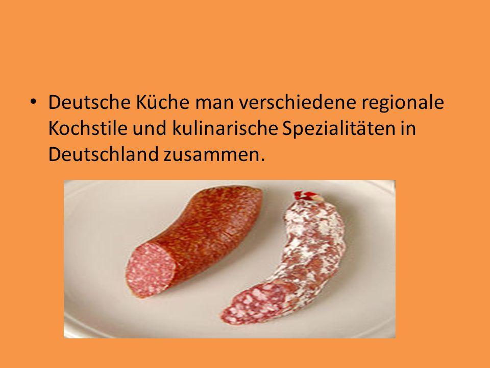 Deutsche Küche man verschiedene regionale Kochstile und kulinarische Spezialitäten in Deutschland zusammen.