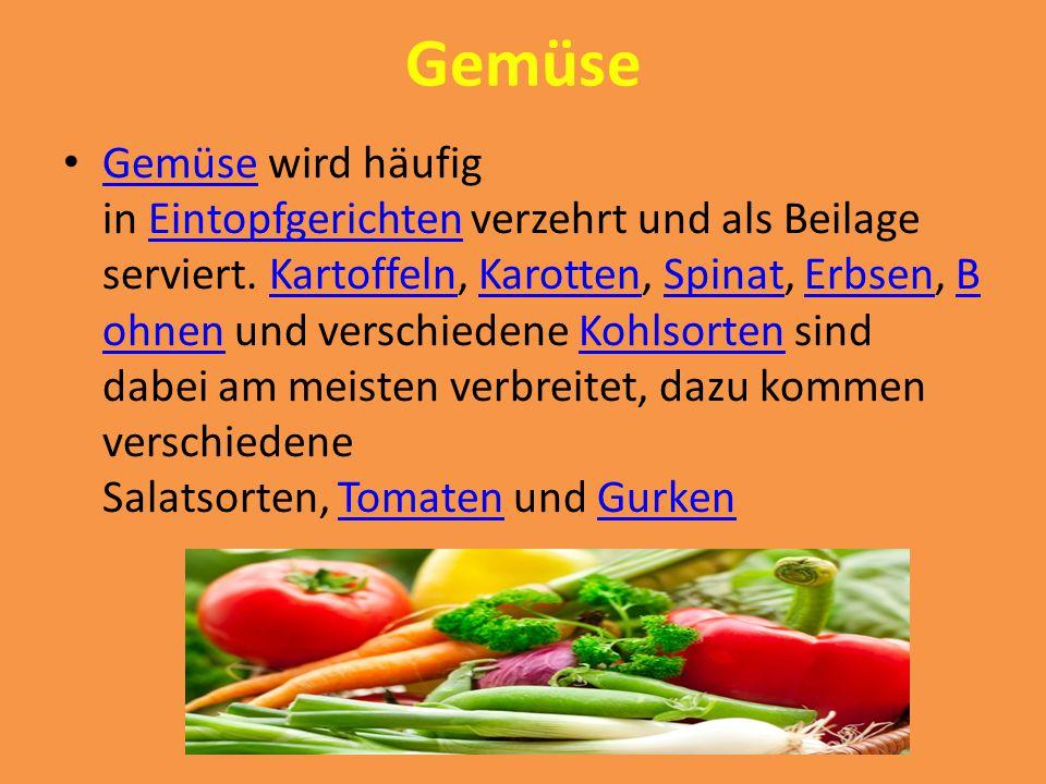 Gemüse Gemüse wird häufig in Eintopfgerichten verzehrt und als Beilage serviert. Kartoffeln, Karotten, Spinat, Erbsen, B ohnen und verschiedene Kohlso