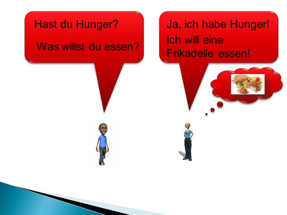 Ich will eine Bratwurst essen! Hast du Hunger? Was willst du essen? Ja, ich habe Hunger!