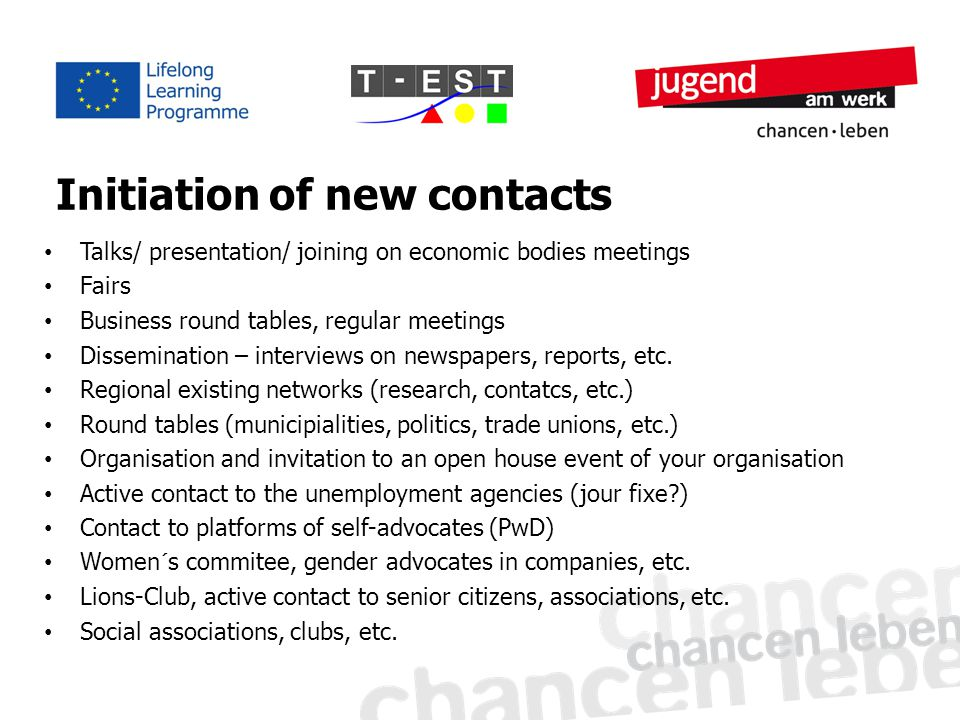 Initiation of new contacts Talks/ presentation/ joining on economic bodies meetings Fairs Business round tables, regular meetings Dissemination – interviews on newspapers, reports, etc.