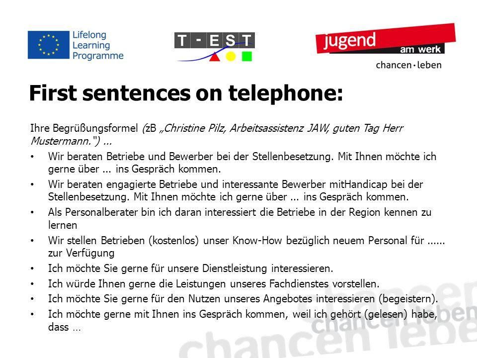 """First sentences on telephone: Ihre Begrüßungsformel (zB """"Christine Pilz, Arbeitsassistenz JAW, guten Tag Herr Mustermann."""")... Wir beraten Betriebe un"""
