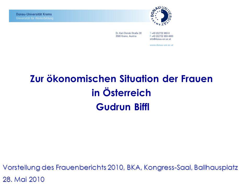 Zur ökonomischen Situation der Frauen in Österreich Gudrun Biffl Vorstellung des Frauenberichts 2010, BKA, Kongress-Saal, Ballhausplatz 28. Mai 2010