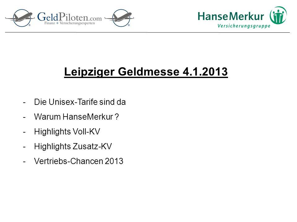 Leipziger Geldmesse 4.1.2013 -Die Unisex-Tarife sind da -Warum HanseMerkur .