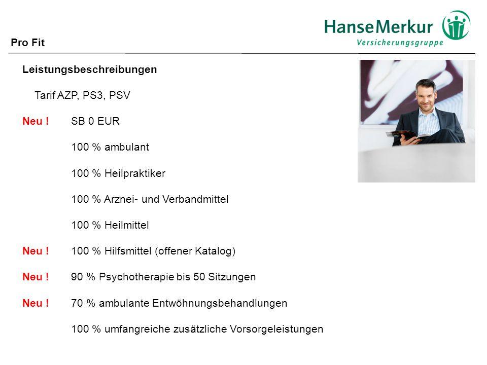 Leistungsbeschreibungen Tarif AZP, PS3, PSV Neu !SB 0 EUR 100 % ambulant 100 % Heilpraktiker 100 % Arznei- und Verbandmittel 100 % Heilmittel Neu .