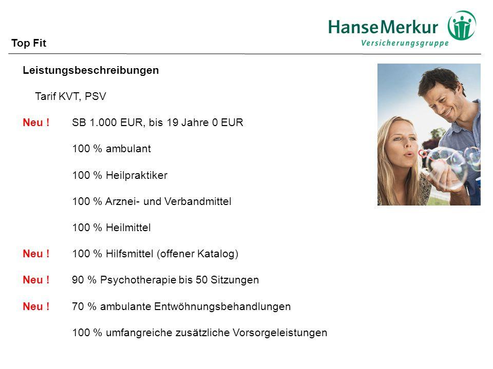 Leistungsbeschreibungen Tarif KVT, PSV Neu !SB 1.000 EUR, bis 19 Jahre 0 EUR 100 % ambulant 100 % Heilpraktiker 100 % Arznei- und Verbandmittel 100 % Heilmittel Neu .