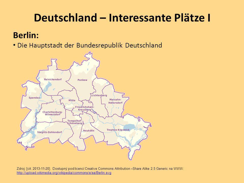 Deutschland – Interessante Plätze I Berlin: Die Hauptstadt der Bundesrepublik Deutschland Zdroj: [cit.