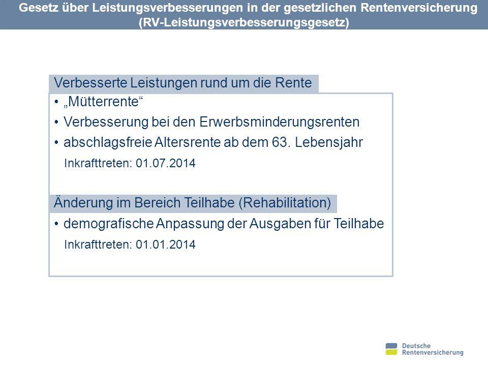 1 Gesetz über Leistungsverbesserungen in der gesetzlichen Rentenversicherung (RV-Leistungsverbesserungsgesetz) Verbesserte Leistungen rund um die Rent