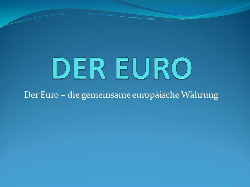 Der Euro – die gemeinsame europäische Währung