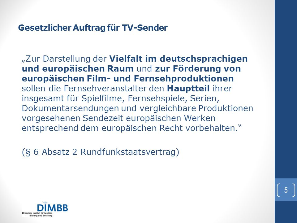 """Gesetzlicher Auftrag für TV-Sender """"Zur Darstellung der Vielfalt im deutschsprachigen und europäischen Raum und zur Förderung von europäischen Film- u"""