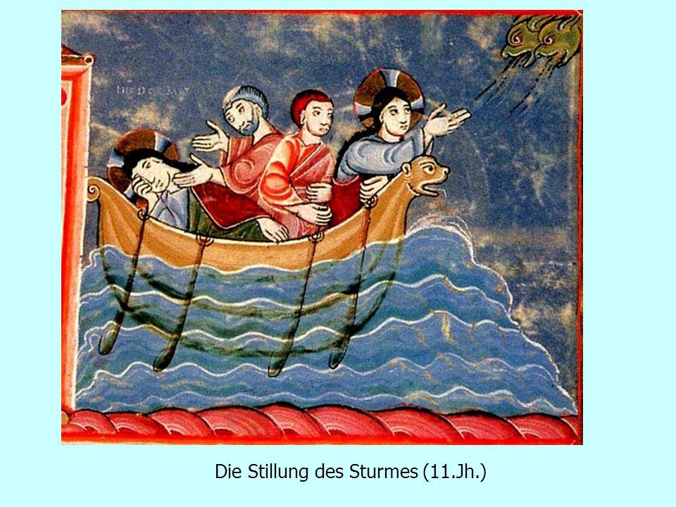 Die Stillung des Sturmes (11.Jh.)