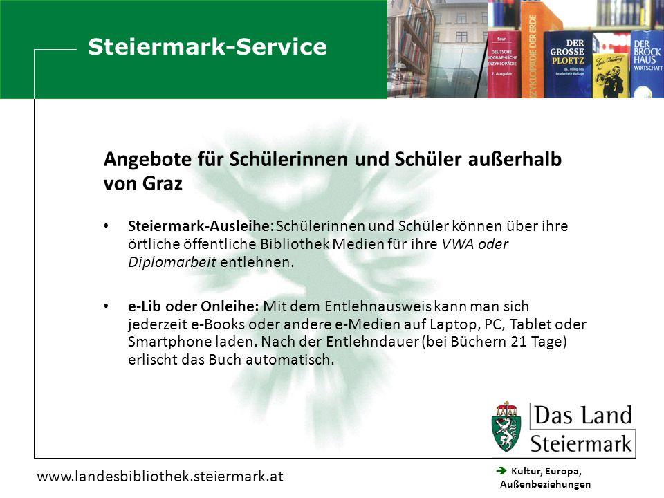  Kultur, Europa, Außenbeziehungen Steiermärkische Landesbibliothek www.landesbibliothek.steiermark.at Angebote für Schülerinnen und Schüler außerhalb