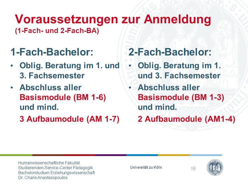 Voraussetzungen zur Anmeldung (1-Fach- und 2-Fach-BA) 1-Fach-Bachelor: Oblig.