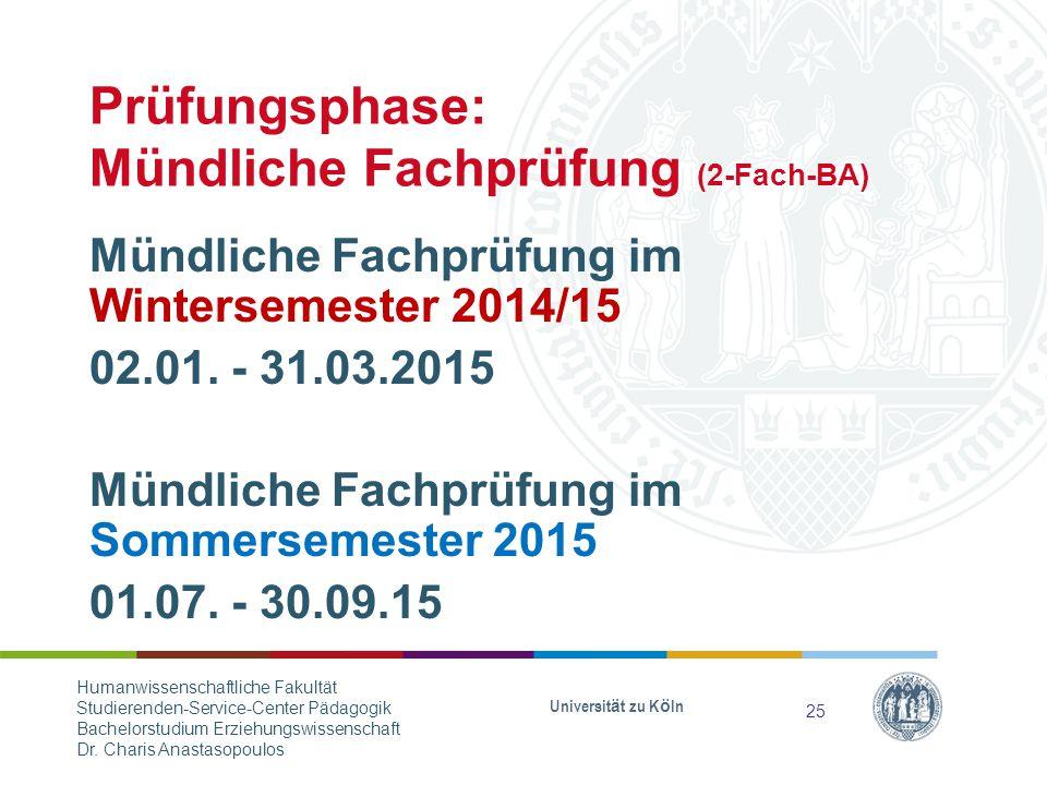 Prüfungsphase: Mündliche Fachprüfung (2-Fach-BA) Mündliche Fachprüfung im Wintersemester 2014/15 02.01.