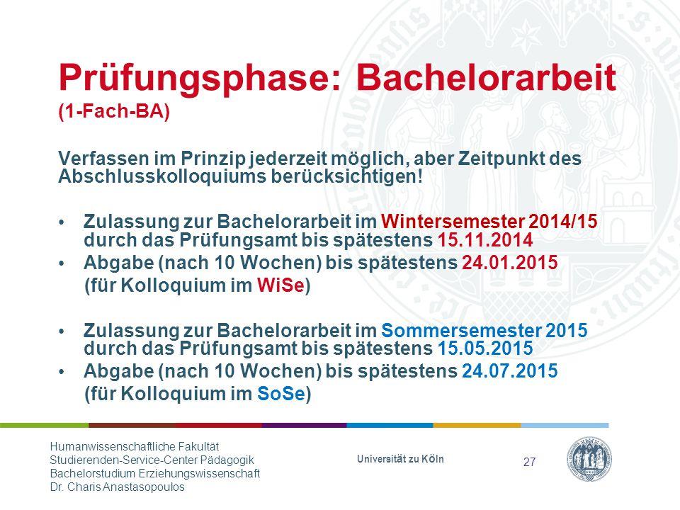 Prüfungsphase: Bachelorarbeit (1-Fach-BA) Verfassen im Prinzip jederzeit möglich, aber Zeitpunkt des Abschlusskolloquiums berücksichtigen.