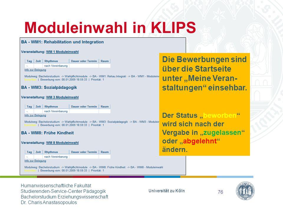 """Moduleinwahl in KLIPS Die Bewerbungen sind über die Startseite unter """"Meine Veran- staltungen einsehbar."""