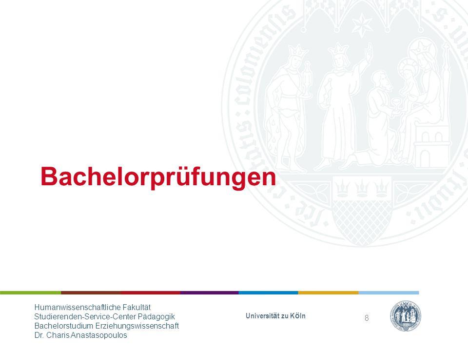 Bachelorprüfungen Universität zu Köln Humanwissenschaftliche Fakultät Studierenden-Service-Center Pädagogik Bachelorstudium Erziehungswissenschaft Dr.