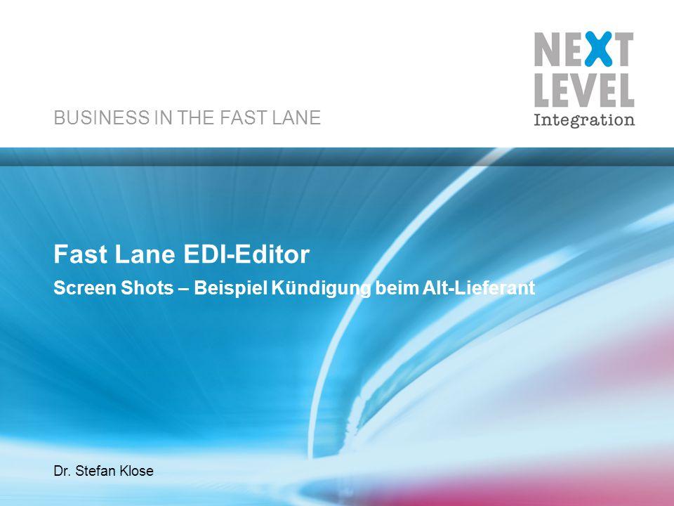 www.next-level-integration.com   business in the fast lane2 Fast Lane EDI-Editor Neue EDIFAT-Nachricht erstellen Neue EDI-Nachricht erstellen Nachrichten-Format wählen Vorgang auswählen Prozess-Metadaten