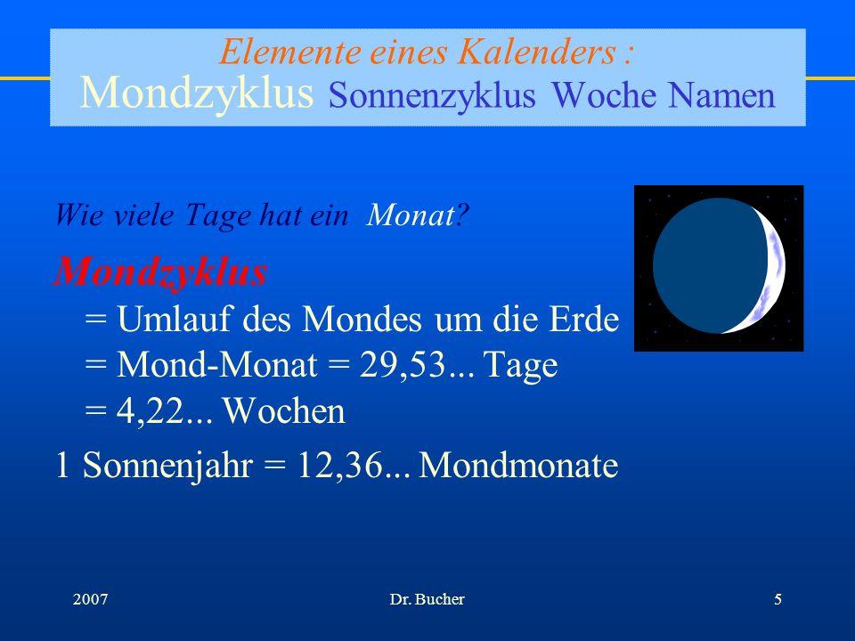 Dr. Bucher42007...die Erde dreht sich um sich selbst...der Mond dreht sich um die Erde...die Erde dreht sich um die Sonne Wie ist der Kalender aufgeba