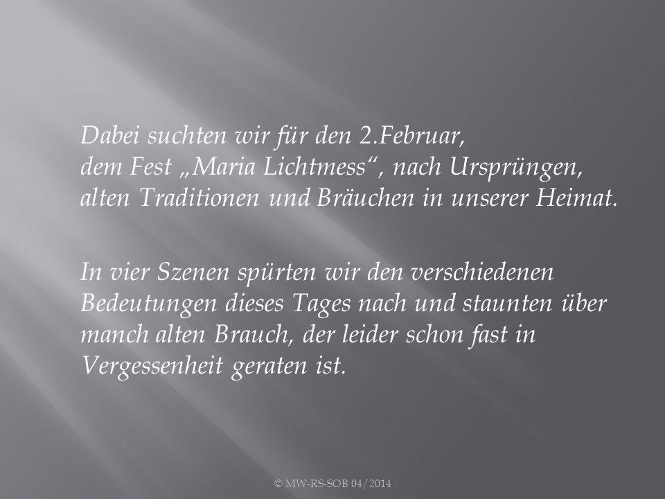 """Dabei suchten wir für den 2.Februar, dem Fest """"Maria Lichtmess"""", nach Ursprüngen, alten Traditionen und Bräuchen in unserer Heimat. In vier Szenen spü"""