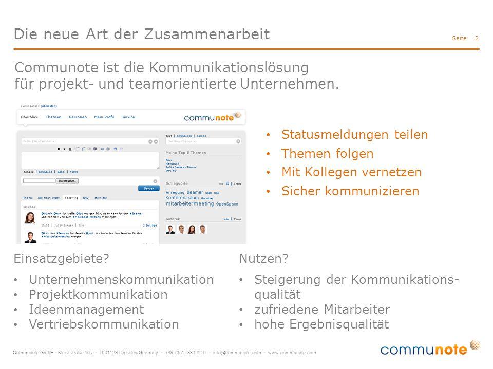 Communote GmbH · Kleiststraße 10 a · D-01129 Dresden/Germany · +49 (351) 833 82-0 · info@communote.com · www.communote.com Seite Die neue Art der Zusammenarbeit 2 Einsatzgebiete.