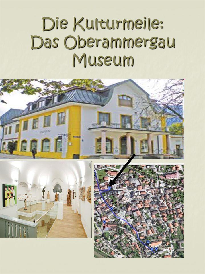 Die Kulturmeile: Das Oberammergau Museum