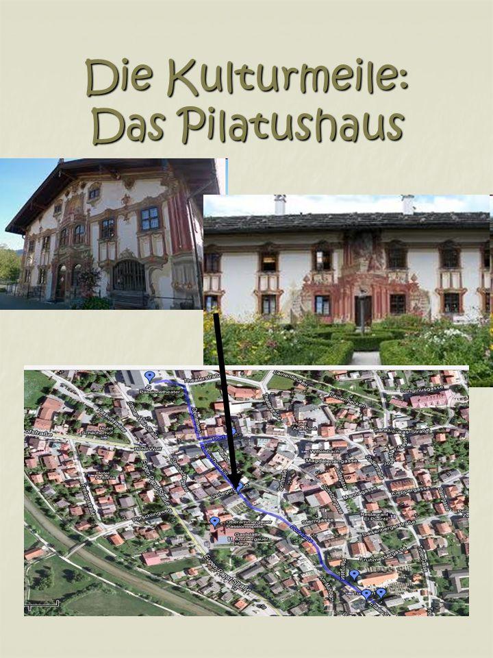 Die Kulturmeile: Das Pilatushaus