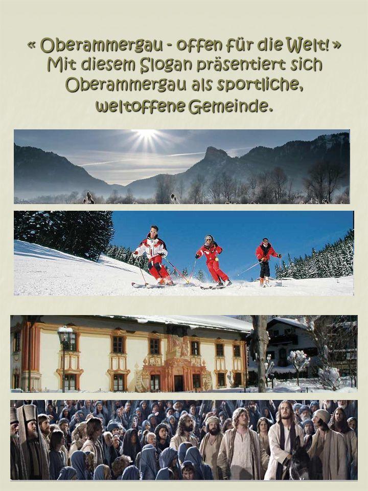 « Oberammergau - offen für die Welt.